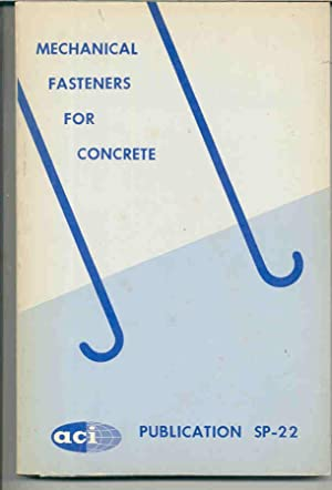 Mechanical Fasteners For Concrete. (ACI Publication SP-22)