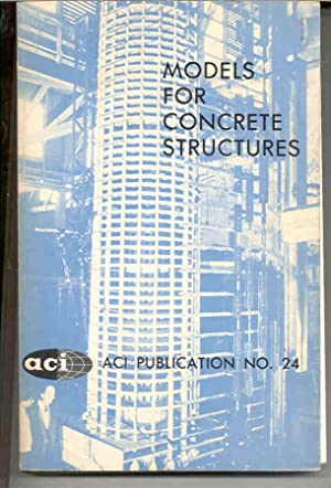 Models for Concrete Structures (ACI Publication, NO 24)