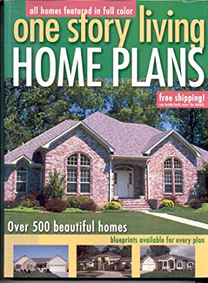 One Story Living: Home Plans. over 500 Beautiful Homes