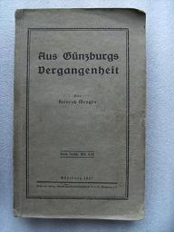 Aus Günzburgs Vergangenheit.: Menges, Heinrich: