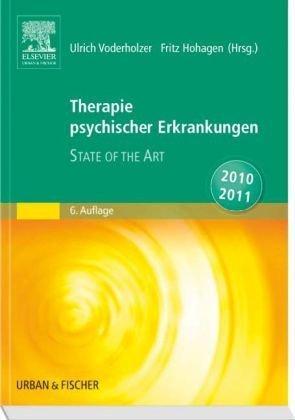 Therapie psychischer Erkrankungen: State of the Art 2010/2011 - Voderholzer, Ulrich und Fritz Hohagen