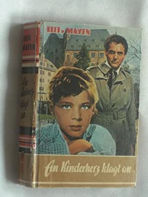 Ein Kinderherz klagt an. Frauenroman.: Mayen, Elfi v.: