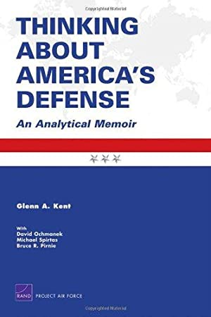 Thinking about America's Defense: An Analytical Memoir (Project Air Force)