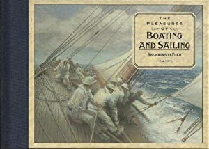 The Pleasures of Boating and Sailing (Pavilion Companion)