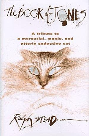 The Book of Jones: A Tribute to the Mercurial, Manic, and Utterly Seductive Cat.