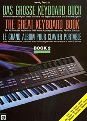 Das grosse Keyboard-Buch; Teil: Book 2.The Great Keyboard Book Le grand album pour clavier portab...