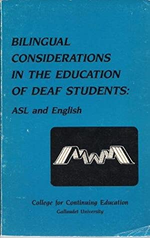 Bilingual Considerations in the Education of Deaf Students: ASL and English