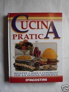 Cucina Pratica. Ricette, Idee, Consigli per la: Andrea, Boroli:
