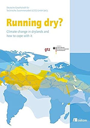 Running dry? : climate change in drylands and how to cope with it. Deutsche Gesellschaft für Tech...