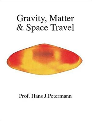 Gravity, Matter & Space Travel.