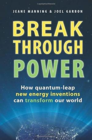 Breakthrough Power: How Quantum-Leap New Energy Inventions Can Transform Our World. Signed.