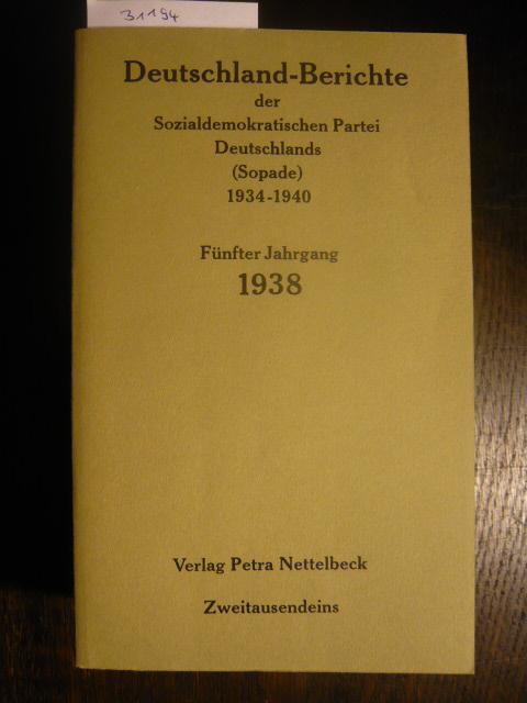 Deutschland-Berichte der Sozialdemokratischen Partei Deutschlands (Sopade) 1934-1940.