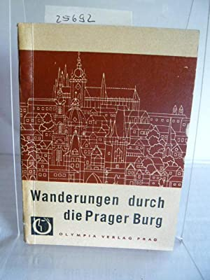 Wanderungen durch die Prager Burg.: Formanek, Vaclav, Jaroslav