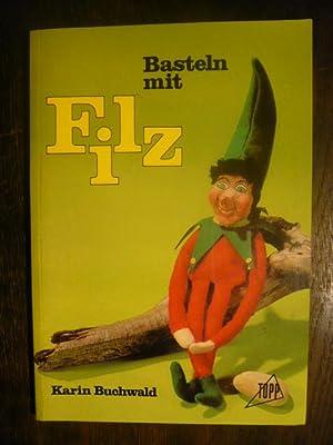 Basteln mit Filz.: Buchwald, Karin