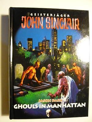 Ghouls in Manhattan. Mannequins mit Mörderaugen. Horrortrip: Jason Dark