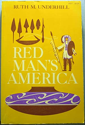 Red Man's America: A History of Indians: Underhill, Ruth Murray