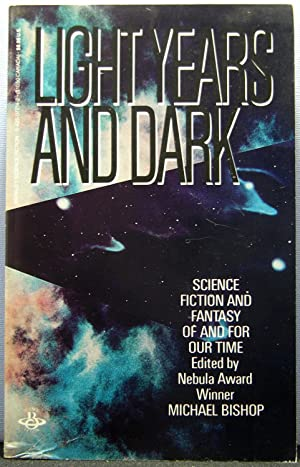Light Years and Dark: Science Fiction and Fantasy of and for Our Time