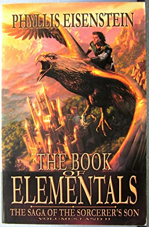 The Book of Elementals: The Saga of the Sorcerer's Son, Volumes I & II