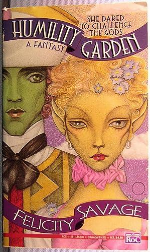 Humility Garden [Garden of Salt #1]: Savage, Felicity
