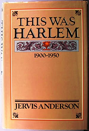 This Was Harlem: A Cultural Portrait, 1900-1950: Anderson, Jervis