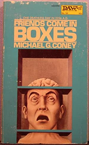 Friends Come in Boxes: Michael G. Coney