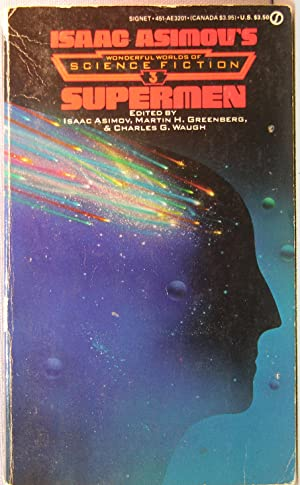 Supermen [Isaac Asimov's Wonderful Worlds of Science Fiction #3]