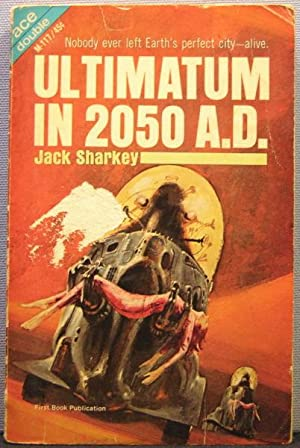 Ultimatum in 2050 A.D. / Our Man in Space