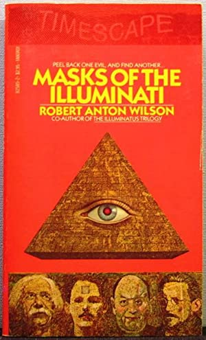 Masks of the Illuminati: Wilson, Robert Anton