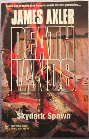 Deathlands: Skydark Spawn: van Belkom, Edo (as Axler, James)