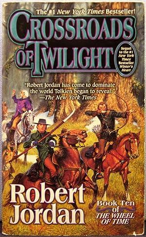 Crossroads of Twilight [Wheel of Time #10]: Robert Jordan