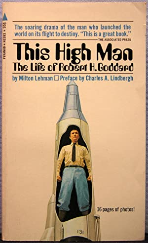 This High Man: The Life of Robert H. Goddard