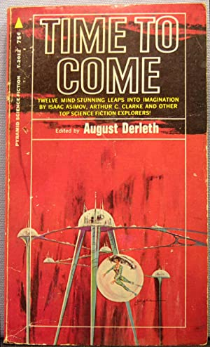 Time To Come: Derleth, August (editor)