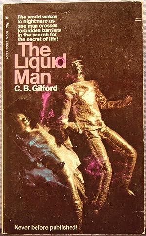 The Liquid Man: Gilford, C. B.