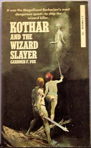 Kothar and the Wizard Slayer: Fox, Gardner F.