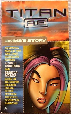 Akima's Story: Anderson, Kevin; Moesta,