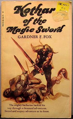Kothar of the Magic Sword: Fox, Gardner F.