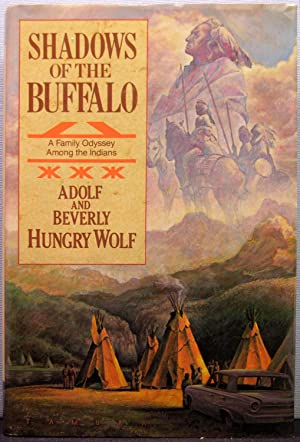 Shadows of the Buffalo: A Family Odyssey Among the Indians