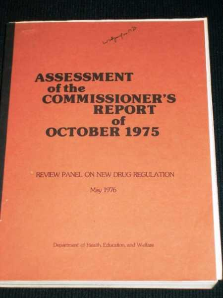 Assessment of the Commissioner's Report of October 1975 Review Panel on New Drug Regulation; Chalmers, Thomas C. (Chairman)