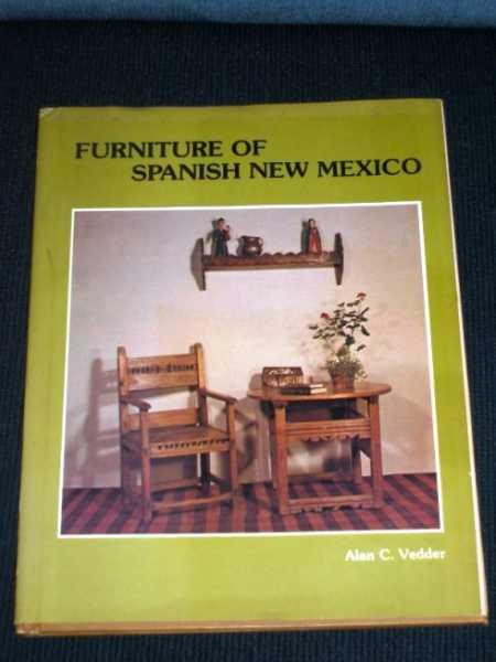 Furniture Of Spanish New Mexico: Vedder, Alan C.