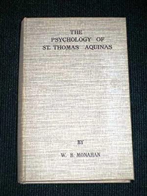 Psychology of St. Thomas Aquinas, The: Monahan, W. B.