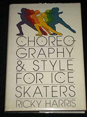 Choreography & Style for Ice Skaters: Harris, Ricky