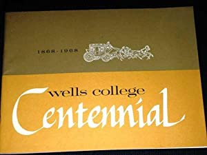 Wells College Centennial - 1868 - 1968 (Scenes of a Century at Wells College): Various / Unstated