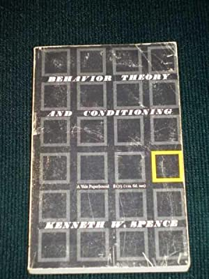 Behavior Theory and Conditioning: Spence, Kenneth W.