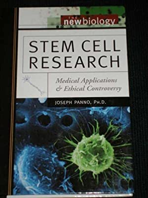 Stem Cell Research: Medical Applications and Ethical C0816066019ontroversy: Panno, Joseph