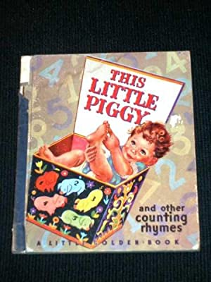 This Little Piggy and Other Counting Rhymes (Little Golden Book 12): Fraser, Phyllis