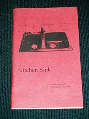 Kitchen Sink, The (A Collection from the Kitchen Sink Poets): Kitchen Sink Poets