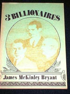 3 Billionaires: Bryant, James McKinley