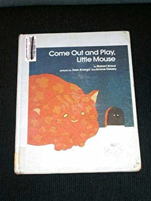 Come Out and Play, Little Mouse: Kraus, Robert