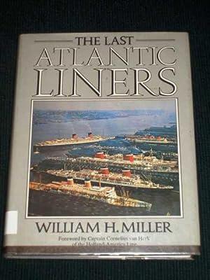 The Last Atlantic Liners: Miller, William H.
