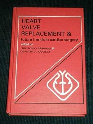 Heart Valve Replacement & Future Trends in: Rabago, Gregorio; Cooley,